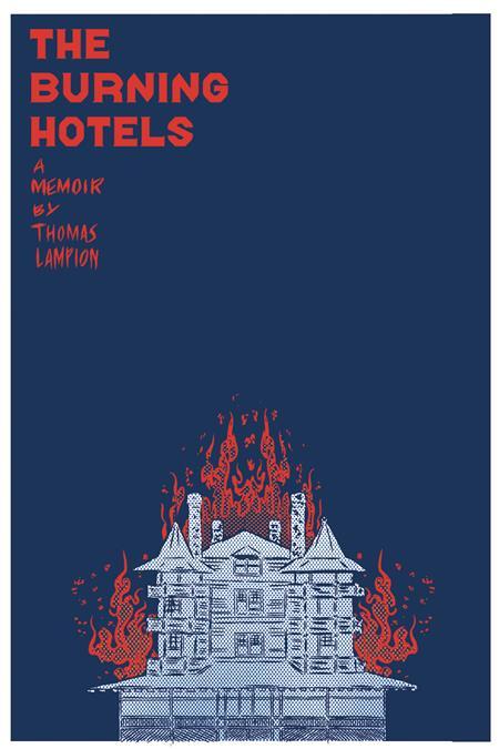 BURNING HOTELS GRAPHIC MEMOIR